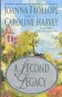 A Second Legacy (Paperback): Joanna Trollope, Caroline Harvey