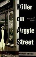 Killer on Argyle Street (Paperback): Michael Raleigh