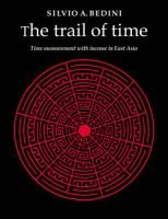 The Trail of Time - Time Measurement with Incense in East Asia (Paperback, Revised): Silvio A. Bedini