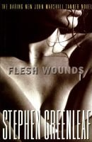 Flesh Wounds (Hardcover): Stephen Greenleaf