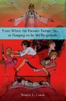 From Where the Parson's Partner Sits (Hardcover): Bonnie L. Crank