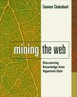 Mining the Web - Discovering Knowledge from Hypertext Data (Hardcover): Soumen Chakrabarti