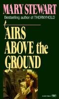 Airs Above the Ground (Paperback, 1st Ballantine Books trade ed): Stewart Mary