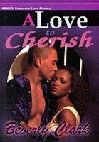 A Love to Cherish (Paperback): Beverly Clark