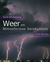 Suid-Afrikaanse weer en atmosferiese verskynsels (Afrikaans, Paperback): Dries Van Zyl