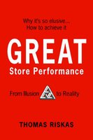 Great Store Performance - From Illusion to Reality (Paperback): Thomas Riskas