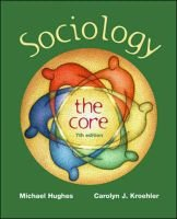 Sociology: the Core (Paperback, 7th edition): Hughes, Carolyn
