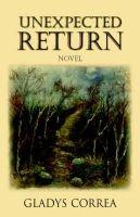 Unexpected Return (Paperback): Gladys Correa