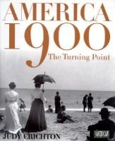 America 1900 (Hardcover): Judy Crichton