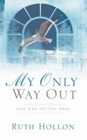 My Only Way Out (Paperback): Ruth Hollon