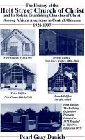 The History of the Holt Street Church of Christ - And Its Role in Establishing Churches of Christ Among African Americans in...
