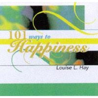 101 Ways to Happiness (Paperback): Louise L. Hay