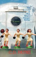 Revoltingly Young - The Journals of Nick Twisp's Younger Brother (Paperback): C.D. Payne