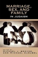 Marriage, Sex and Family in Judaism (Paperback): Michael J Broyde