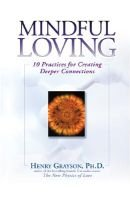Mindful Loving - 10 Practices for Creating Deeper Connections (Paperback): Henry Grayson