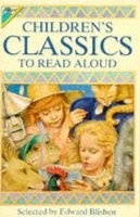Children's Classics to Read Aloud (Paperback, New edition): Edward Blishen