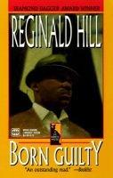 Born Guilty (Paperback): Reginald Hill