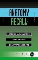 Anatomy Recall (Paperback): Lorne H. Blackbourne, Jared Antevil, Christopher Moore