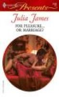 For Pleasure...or Marriage? (Paperback): Julia James