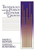 Technology and the Pursuit of Economic Growth (Paperback, Revised): David C. Mowery, Nathan Rosenberg