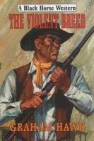 The Violent Breed (Hardcover): Graham Hawk