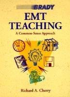 Emt Teaching - A Common-Sense Approach (Paperback, New): Richard A Cherry