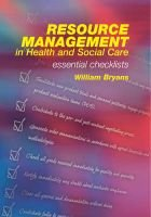 Resource Management in Health and Social Care - Essential Checklists (Paperback, 1st New edition): William Bryans
