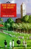 The Years of Hope - Cambridge, Colonial Administrator in the South Seas and Cricket (Hardcover): Philip Snow