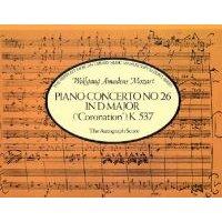 "Piano Concerto No. 26 in D Major (""Coronation"") K.537 - The Autograph Score (Paperback): Wolfgang Amadeus Mozart"