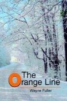 The Orange Line (Paperback): Wayne Fuller