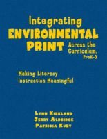 Integrating Environmental Print Across the Curriculum, PreK-3 - Making Literacy Instruction Meaningful (Hardcover, New): Lynn...