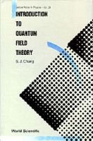 Introduction To Quantum Field Theory (Hardcover): Shau-jin Chang