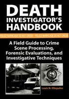 Death Investigator's Handbook - A Field Guide to Crime Scene Processing, Forensic Evaluations and Investigative Techniques...