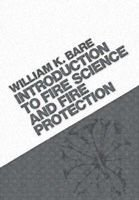 Introduction To Fire Science And Fire Prevention (Paperback, 1st New edition): William Kenneth Bare