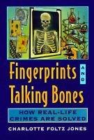 Fingerprints and Talking Bones - How Real-life Crimes are Solved (Paperback): Charlotte F. Jones