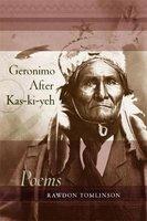 Geronimo After Kas-Ki-Yeh (Paperback): Rawdon Tomlinson