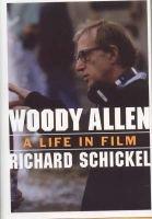 Woody Allen - A Life in Film (Hardcover, New): Richard Schnickel