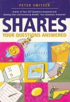 Your Share Investment Questions Answered - Your Questions Answered (Paperback): Peter Switzer