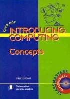 Introducing Computing, Book 1: Concepts (Paperback): Paul Brown