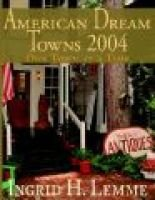 American Dream Towns 2004 - One Town at a Time (Paperback): Ingrid H Lemme