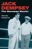 Jack Dempsey - The Manassa Mauler (Paperback): Randy Roberts