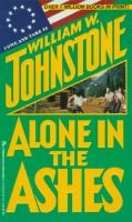 Alone in the Ashes (Paperback): William W Johnstone