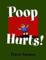 Poop Hurts! (Paperback): Flavia Norman
