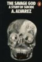 The Savage God - A Study of Suicide (Paperback, New ed): A Alvarez