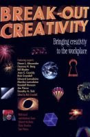 Break-out Creativity - Bringing Creativity to the Workplace (Paperback): Rick Crandall