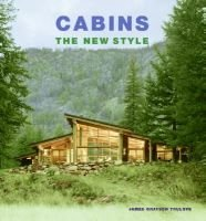 Cabins - The New Style (Hardcover): James Grayson Trulove