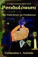 Pendulorum (Paperback): Catherine L. Avizinis