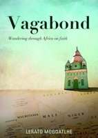 Vagabond - Wandering Through Africa On Faith (Paperback): Lerato Mogoatlhe