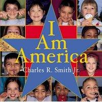 I Am America (Hardcover): Charles R., Jr. Smith, Charles Smith Jr