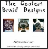 The Coolest Braid Designs (Paperback): Jaclyn D'Arcy